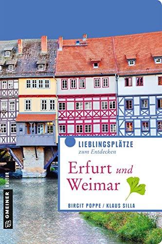 Erfurt und Weimar: Lieblingsplätze zum Entdecken (Lieblingsplätze im GMEINER-Verlag)