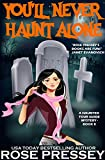 You'll Never Haunt Alone: A Ghost Hunter Cozy Mystery (A Ghostly Haunted Tour Guide Cozy Mystery Book 8)