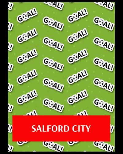 Salford City: Life Planner, Salford City FC Personal Journal, Salford City Football Club, Salford City FC Diary, Salford City FC Planner, Salford City FC