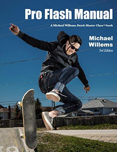 Pro Flash Manual: A Michael Willems Dutch Master Class Manual (The Michael Willems 'Dutch...