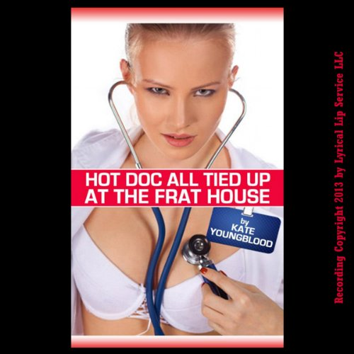 Hot Doc All Tied Up At The Frat House cover art
