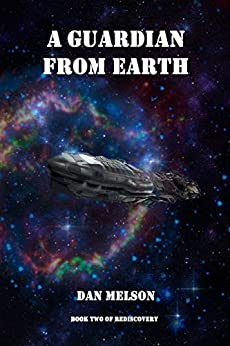 A Guardian From Earth (Rediscovery Book 2) by [Dan Melson]
