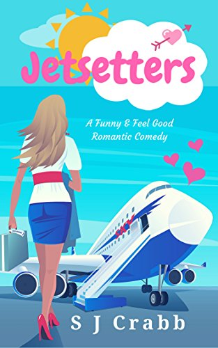 Jetsetters: A Funny and Feel-Good Romantic Comedy