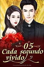 Cada Segundo Vivido 5: El Amor Absolutamente Incondicional (Spanish Edition)