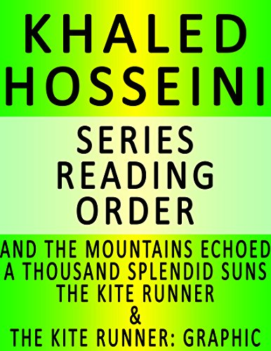 KHALED HOSSEINI — SERIES READING ORDER (SERIES LIST) — IN ORDER: AND THE MOUNTAINS ECHOED, A THOUSAND SPLENDID SUNS, THE KITE RUNNER & THE KITE RUNNER: A GRAPHIC NOVEL (English Edition)