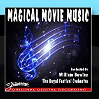 Magical Movie Music by Conducted By William Bowles The Royal Festival Orchestra