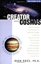 The Creator and the Cosmos: How the Latest Scientific Discoveries of the Century Reveal God