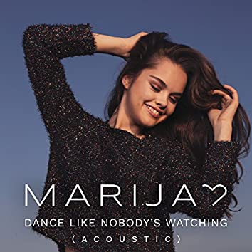 Dance Like Nobody's Watching (Acoustic Version)