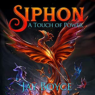 Siphon      A Touch of Power, Book 1              Written by:                                                                                                                                 Jay Boyce                               Narrated by:                                                                                                                                 Samara Naeymi                      Length: 10 hrs and 4 mins     2 ratings     Overall 5.0