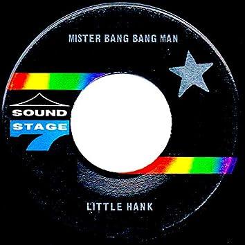 Mister Bang Bang Man