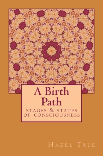A Birth Path: stages & states of consciousness