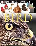 DK Eyewitness Books: Bird: Discover the Fascinating World of Birds their Natural History, Behavior, 9780756637682