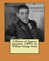 A History of Japanese Literature (1899) by: William George Aston
