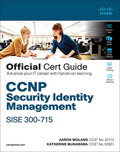 CCNP Security Identity Management SISE 300-715 Official Cert Guide