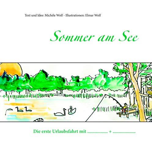 Sommer am See: Die erste Urlaubsfahrt mit ............................ + ............................