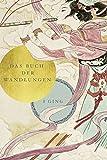 I Ging: Das Buch der Wandlungen - Richard Wilhelm