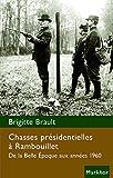 Chasses présidentielles à Rambouillet - De la Belle Époque aux années 1960