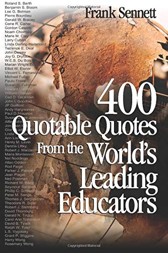 400 Quotable Quotes From the World's Leading Educators