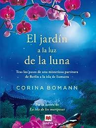 El jardín a la luz de la luna: Por la autora de La isla de las mariposas par Corina Bomann