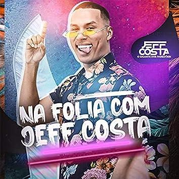 Na Folia Com Jeff Costa