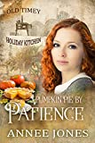 Pumpkin Pie by Patience: Old Timey Holiday Kitchen Book 5