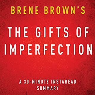 The Gifts of Imperfection by Brene Brown: A 30-minute Instaread Summary cover art