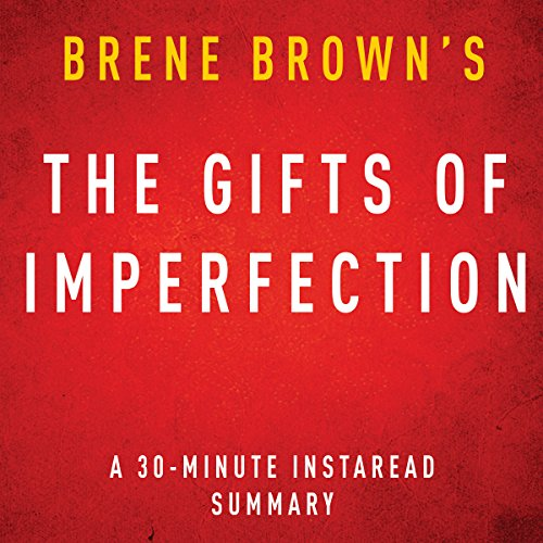 The Gifts of Imperfection by Brene Brown: A 30-minute Instaread Summary audiobook cover art