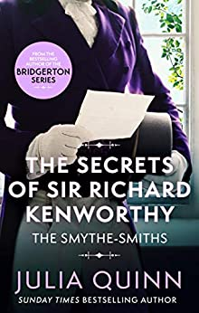 The Secrets of Sir Richard Kenworthy: Number 4 in series (The Smythe-Smith Quartet) by [Julia Quinn]