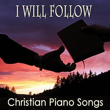 I Will Follow: Christian Piano Songs