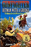 Hitman With A Grudge: Gunfighter: Morgan Deerfield (The Saga of Morgan Deerfield Western Series, Band 3)
