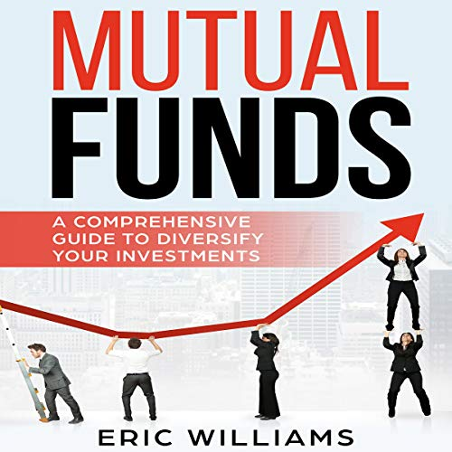 Mutual Funds: A Comprehensive Guide to Diversify Your Investments audiobook cover art