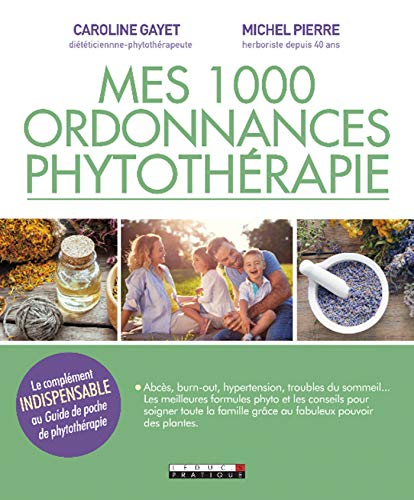 Mes 1 000 ordonnances phytothérapie (BIBLE)