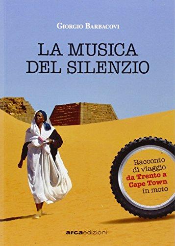 La musica del silenzio: racconto di viaggio da Trento a Cape Town in moto