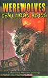 Werewolves: Dead Moon Rising (Moonstone Monsters Anthology)