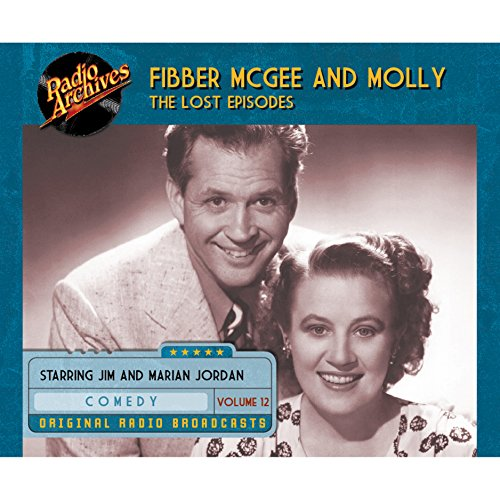 Couverture de Fibber McGee and Molly: The Lost Episodes, Volume 12