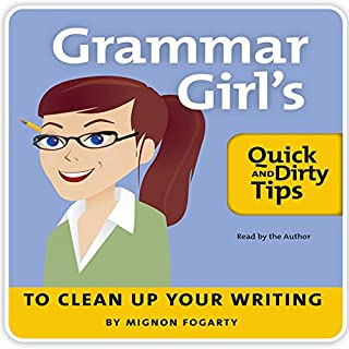 Grammar Girl's Quick and Dirty Tips to Clean Up Your Writing audiobook cover art