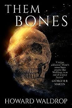 Them Bones by [Howard Waldrop]