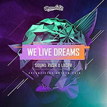We Live Dreams (Dreamfields Anthem 2018)