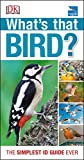 RSPB What's that Bird?: The Simplest ID Guide Ever