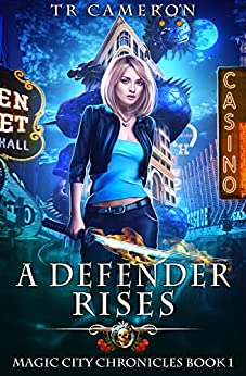 A Defender Rises (Magic City Chronicles Book 1) by [TR Cameron, Martha Carr, Michael Anderle]
