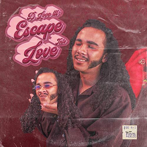 D.Love III: Escape Into Love [Explicit]