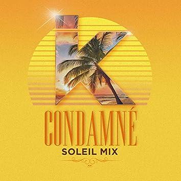 Condamné (Soleil Mix)