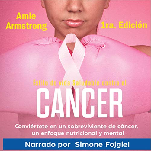 Estilo de vida saludable contra el cáncer 1ra Edición [Healthy Lifestyle Against Cancer, First edition] audiobook cover art