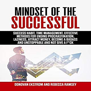 Mindset of the Successful: Success Habit, Time Management, Effective Methods for Ending Procrastination, Laziness, Attract Money, Become a Badass and Unstoppable and Not Give a F*ck audiobook cover art