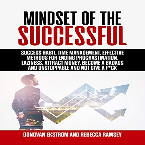 Mindset of the Successful: Success Habit, Time Management, Effective Methods for Ending Procrastination, Laziness, Attract Money, Become a Badass and Unstoppable and Not Give a F*ck Titelbild