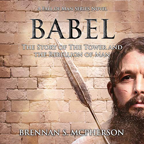 Babel: The Story of the Tower and the Rebellion of Man audiobook cover art