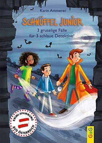 Schnüffel Junior - 3 gruselige Fälle für 3 schlaue Detektive!