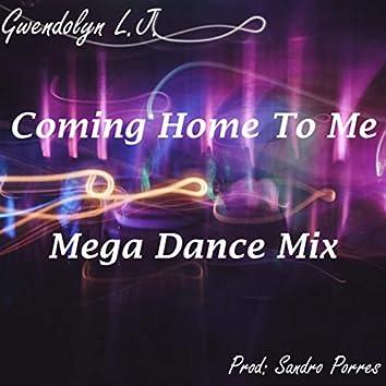 Coming Home To Me  (Mega Dance Mix)