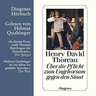 Über die Pflicht zum Ungehorsam gegen den Staat                   Autor:                                                                                                                                 Henry David Thoreau                               Sprecher:                                                                                                                                 Helmut Qualtinger                      Spieldauer: 52 Min.     38 Bewertungen     Gesamt 4,2