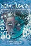 The New Human: Awakening to Our Cosmic Heritage - Mary Rodwell
